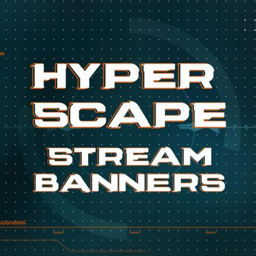 hyper scape stream banners
